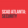 SCAD Atlanta: Security