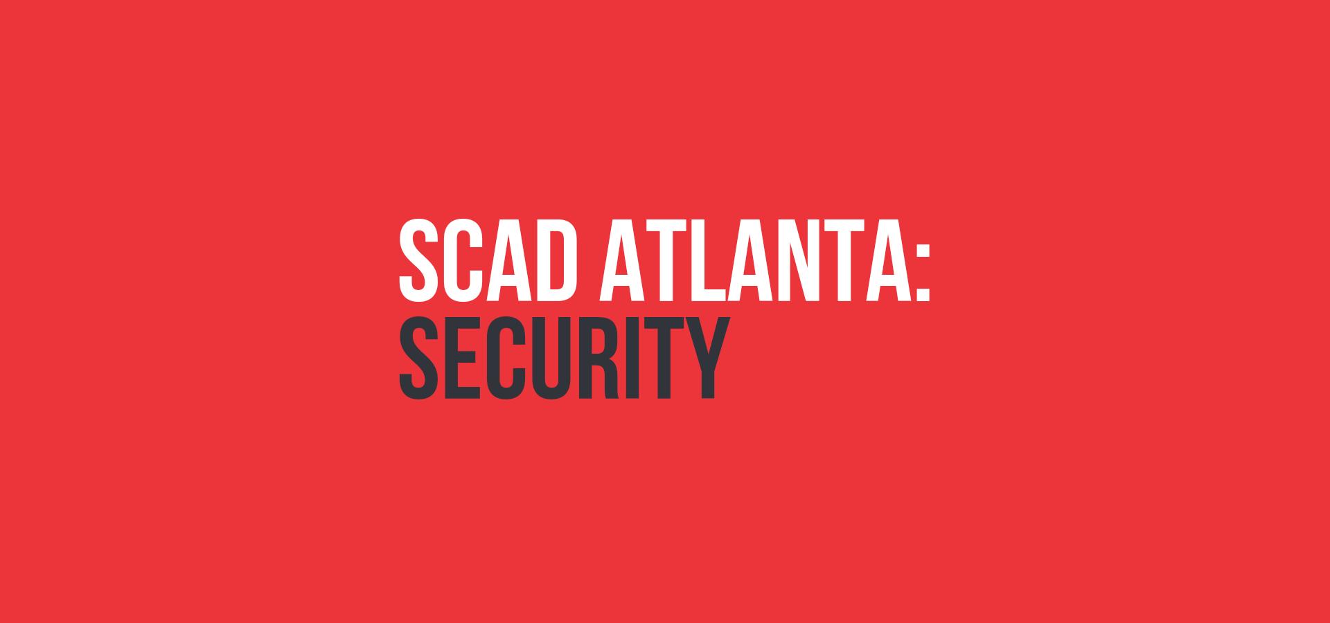 SCAD Atlanta: Security