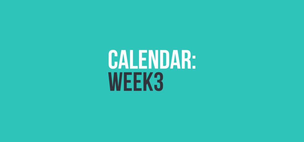 Calendar: Week 3